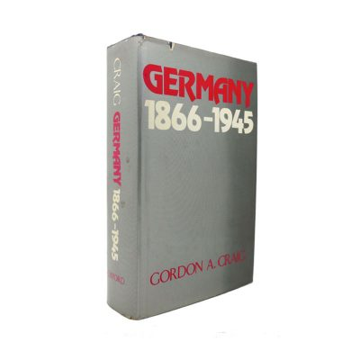 Germany 1866 - 1945 Gordon A
